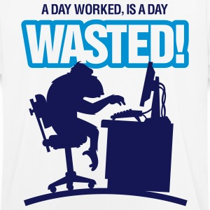 Worked a day. A day ! T-Shirts - Men's Breathable T-Shirt