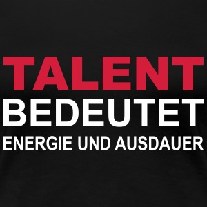 Talent - Frauen Premium T-Shirt