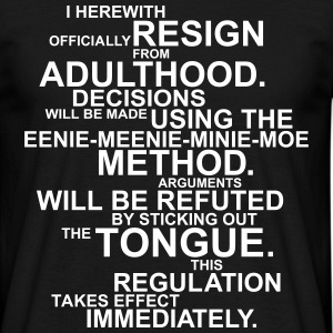 Official Resign From Adulthood T-Shirts - Männer T-Shirt
