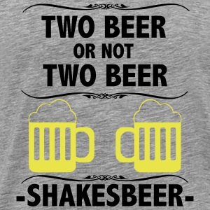 Two beer or not two beer - Mannen Premium T-shirt