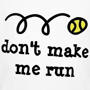 Don't make me run! Camisetas - Camiseta ecológica hombre