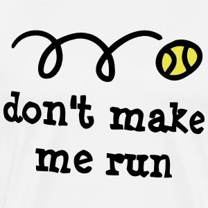 Don't make me run! T-shirts - Premium-T-shirt herr