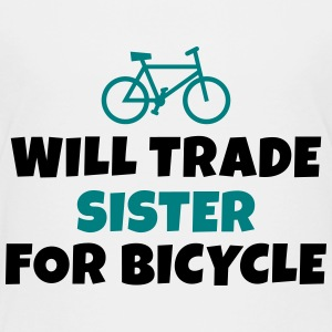Will trade sister for bicycle vil handel søster for sykkel Skjorter - Premium T-skjorte for barn