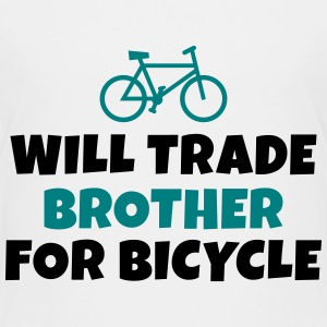 Will trade brother for bicycle vil handel bror for sykkel Skjorter - Premium T-skjorte for barn