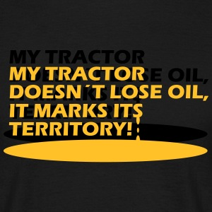my tracto doesn´t lose oil, it marks its territory T-Shirts - Männer T-Shirt