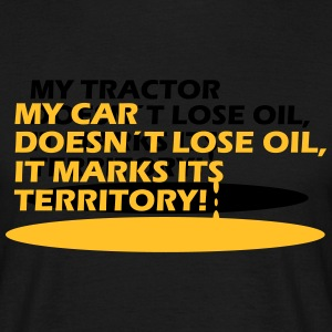 my car doesn´t lose oil, it marks its territory T-Shirts - Männer T-Shirt