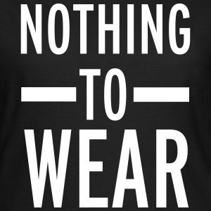 Nothing To Wear T-Shirts - Women's T-Shirt