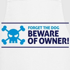 Forget the dog. Beware of Owner!  Aprons - Cooking Apron