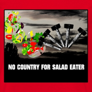 no country for salad eater T-Shirts - Männer T-Shirt