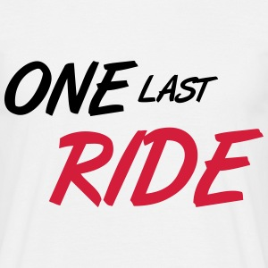 One Last Ride - Männer T-Shirt
