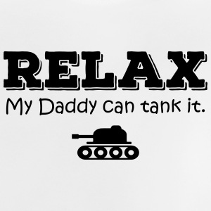 Relax. My daddy can tank it Shirts - Baby T-shirt
