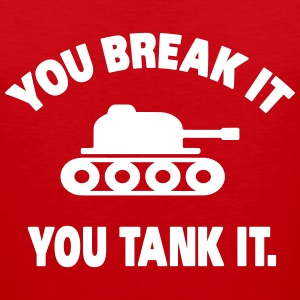 You break it you tank it Tanktops - Mannen Premium tank top