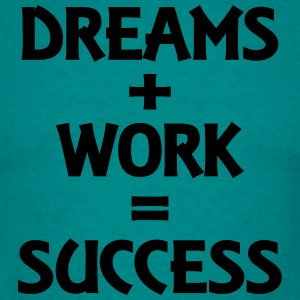 Dreams+Work=Success T-shirts - T-shirt herr