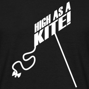 High as a Kite! T-Shirts - Männer T-Shirt