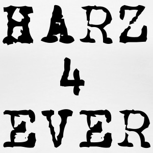 Harz 4 Ever V2 T-Shirts - Frauen Premium T-Shirt