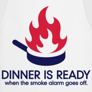 Dinner is ready when the smoke alarm is ringing  Aprons - Cooking Apron