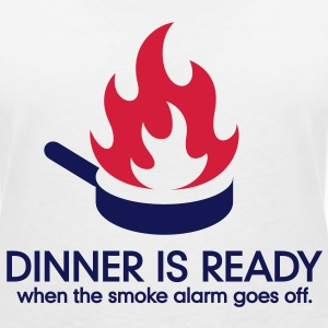 Dinner is ready when the smoke alarm is ringing T-Shirts - Women's V-Neck T-Shirt