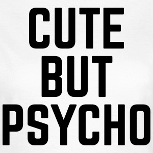 Cute But Psycho Tee shirts - T-shirt Femme