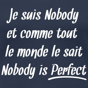 Nobody is perfect Tee shirts - T-shirt Premium Femme