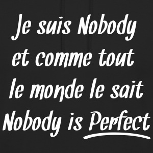 Nobody is perfect Sweat-shirts - Sweat-shirt à capuche unisexe