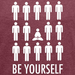 Be Yourself (Meditation) Magliette - Maglietta da donna con risvolti