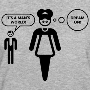 Cartoon: It's A Man's World! – Dream On! T-Shirts - Women's Organic T-shirt