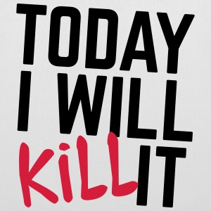 Today I Will Kill It Sacs et sacs à dos - Tote Bag