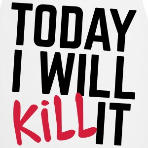 Today I Will Kill It Kookschorten - Keukenschort