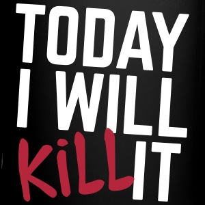 Today I Will Kill It Mugs & Drinkware - Full Colour Mug