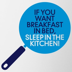 Breakfast in bed? Then sleep in the kitchen! Mugs & Drinkware - Mug