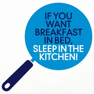 Breakfast in bed? Then sleep in the kitchen! Mugs & Drinkware - Coasters (set of 4)