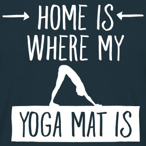 Home Is Where My Yoga Mat Is T-Shirts - Männer T-Shirt