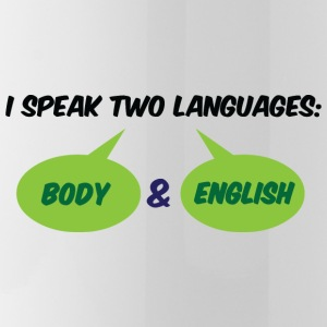 I speak 2 languages. Body and English! Mugs & Drinkware - Water Bottle