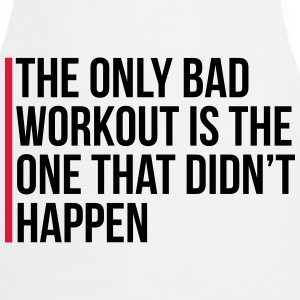 The Only Bad Workout   Aprons - Cooking Apron