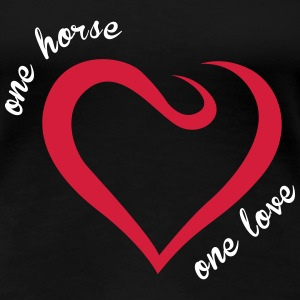 one Horse one love T-Shirts - Frauen Premium T-Shirt
