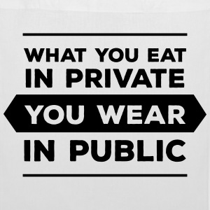 What You Eat In Private You Wear In Public Borse & zaini - Borsa di stoffa