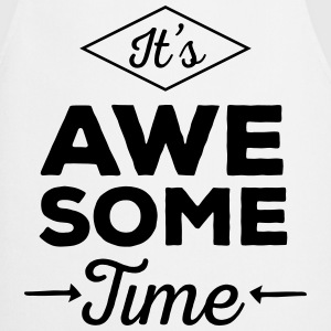 It's Awesome Time  Aprons - Cooking Apron