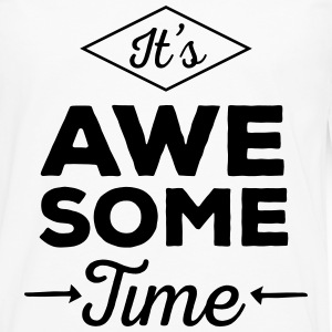 It's Awesome Time Long sleeve shirts - Men's Premium Longsleeve Shirt