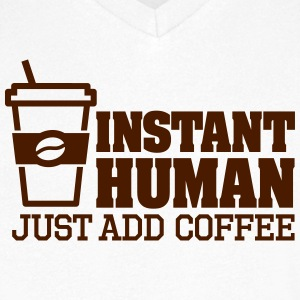 Instant human just add coffee Tee shirts - T-shirt Homme col V