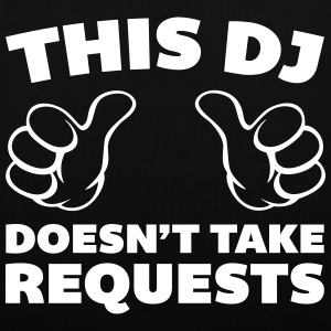 DJ Doesn't Take Requests  Tassen & rugzakken - Tas van stof
