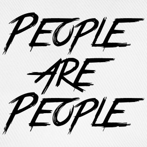PEOPLE ARE PEOPLE  - Baseballkappe