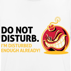Do not disturb. I m already disturbed enough! T-Shirts - Men's Breathable T-Shirt