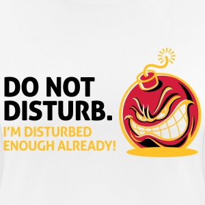 Do not disturb. I m already disturbed enough! T-Shirts - Women's Breathable T-Shirt