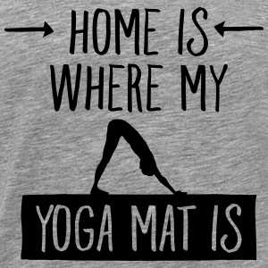 Home Is Where My Yoga Mat Is T-Shirts - Men's Premium T-Shirt