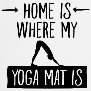 Home Is Where My Yoga Mat Is Fartuchy - Fartuch kuchenny
