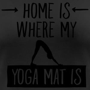 Home Is Where My Yoga Mat Is T-Shirts - Women's Breathable T-Shirt