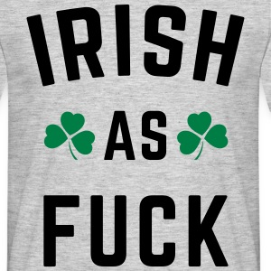 Irish As F*ck T-shirts - Mannen T-shirt