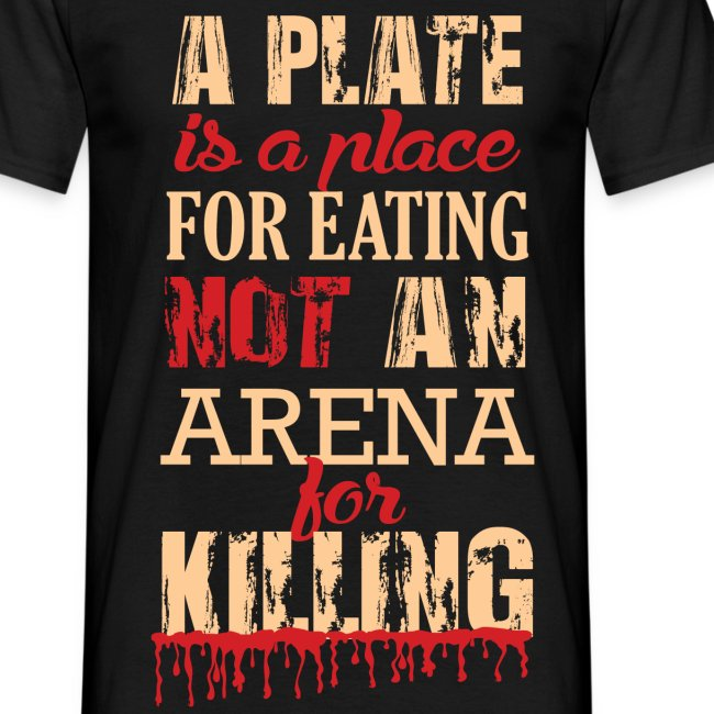 Not a Plate for KILLING!