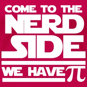 Dark pink Come to the nerd side T-Shirts - Women's Premium T-Shirt