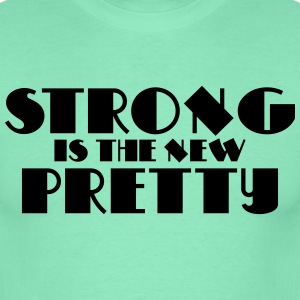 Strong is the new pretty T-Shirts - Men's T-Shirt